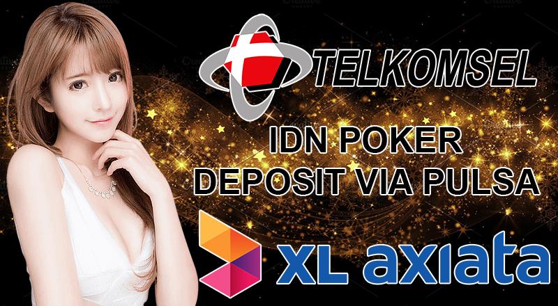 Idn Poker Online Agent Site Register Telkomsel Xl Toll Deposit Deposit Agent Trusted Poker Agent